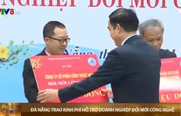 Đà Nẵng trao kinh phí hỗ trợ doanh nghiệp đổi mới công nghệ