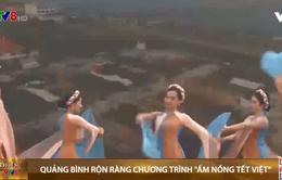 """Quảng Bình rộn ràng chương trình """"Ấm nồng Tết Việt"""""""