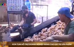 Kon Tum hỗ trợ doanh nghiệp nâng cao giá trị các sản phẩm