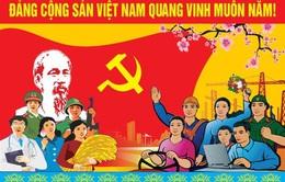 Hôm nay (3/2), kỷ niệm 91 năm ngày thành lập Đảng Cộng sản Việt Nam