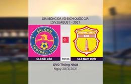 VIDEO Highlights: CLB Sài Gòn 0-3 CLB Nam Định (Vòng 6 LS V.League 1-2021)