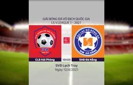 VIDEO Highlights: CLB Hải Phòng 0-0 SHB Đà Nẵng (Vòng 9 LS V.League 1-2021)