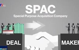 SPAC - Tâm điểm của thị trường tài chính