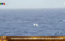 130 người di cư thiệt mạng trong vụ đắm tàu ở Libya