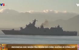 Indonesia xác nhận tàu ngầm đã chìm, không ai sống sót