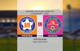 VIDEO Highlights: SHB Đà Nẵng 1-2 CLB Sài Gòn (Vòng 11 LS V.League 1-2021)