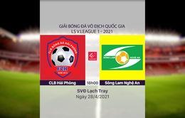 VIDEO Highlights: CLB Hải Phòng 2-0 Sông Lam Nghệ An (Vòng 11 LS V.League 1-2021)