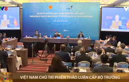 Việt Nam chủ trì phiên thảo luận cấp bộ trưởng