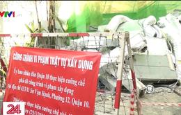 Tháo dỡ 7 công trình sai phép trong một phường tại TP Hồ Chí Minh