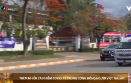 COVID-19: Thêm nhiều ca nhiễm trong cộng đồng người Việt tại Lào