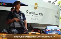 Hủy Đối thoại Shangri-La vì dịch COVID-19