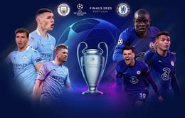 Man City vs Chelsea: Những con số thống kê biết nói trước trận chung kết UEFA Champions League