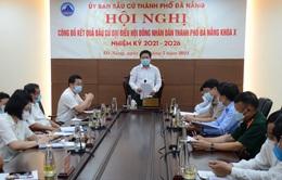 Đà Nẵng, Hải Dương công bố kết quả bầu cử đại biểu HĐND