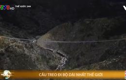 Khánh thành cầu treo đi bộ dài nhất thế giới