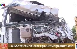 Quảng Trị cần giải pháp hạn chế tai nạn giao thông