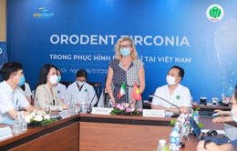 Orodent – Răng sứ thẩm mỹ an toàn nhất thế giới chính thức có mặt tại Việt Nam