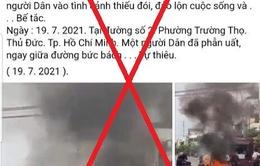 """Xác định đối tượng tung clip """"tự thiêu"""" xuyên tạc công tác chống dịch tại TP Hồ Chí Minh"""