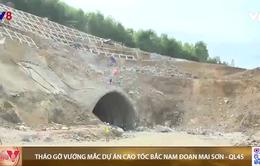 Tháo gỡ vướng mắc dự án cao tốc Bắc-Nam đoạn Mai Sơn-Quốc lộ 45