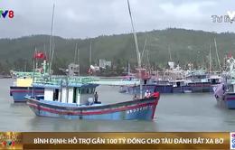 Bình Định hỗ trợ gần 100 tỷ đồng cho tàu đánh bắt cá xa bờ