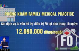 Hai phòng khám tư thu hàng chục triệu đồng phí dịch vụ chăm sóc F0 tại nhà