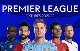 Lịch thi đấu mở màn Ngoại hạng Anh mùa giải mới 2021/2022: Arsenal đá trận khai mạc