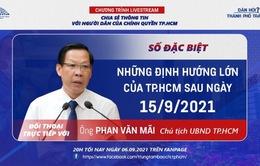 Dân hỏi - Thành phố trả lời: Khi nào TP Hồ Chí Minh nới lỏng giãn cách xã hội?