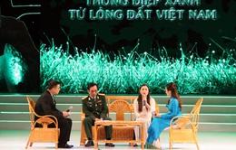 """Ý nghĩa """"Thông điệp xanh từ lòng đất Việt Nam"""""""