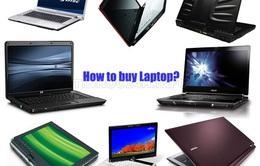 4 tiêu chí hàng đầu khi chọn mua laptop