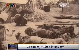 46 năm ngày xảy ra vụ thảm sát Sơn Mỹ