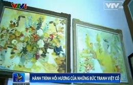 Hành trình hồi hương của những bức tranh Việt cổ
