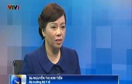 Bộ trưởng Y tế nói về giá thuốc và quyền lợi BHYT