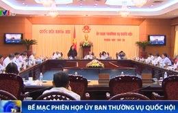 Bế mạc Phiên họp thứ 30 Ủy ban Thường vụ Quốc hội