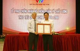 Hệ thống quản lý chất lượng sản phẩm của VTV đạt chuẩn TCVN ISO 9001: 2008