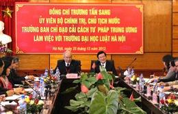 Chủ tịch nước thăm và làm việc với trường Đại học Luật Hà Nội