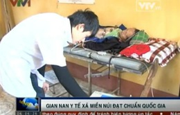 Gian nan y tế xã miền núi đạt chuẩn quốc gia