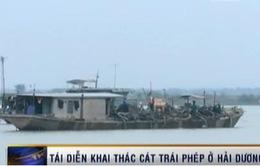 Tái diễn nạn khai thác cát lậu ở Hải Dương