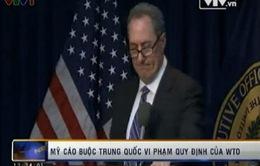 Mỹ cáo buộc Trung Quốc vi phạm quy định của WTO
