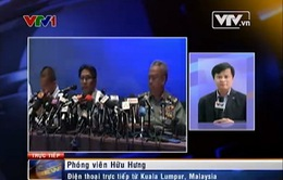 Vụ máy bay Malaysia mất tích: Thông tin họp báo ngày 10/3 tại Kuala Lumpur