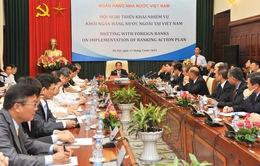 Các tổ chức tín dụng nước ngoài vẫn tin tưởng vào sự ổn định của thị trường tiền tệ tại Việt Nam