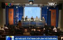 Hội thảo quốc tế về tranh chấp lãnh thổ tại Biển Đông