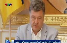 Tổng thống Ukraine nỗ lực vãn hồi hòa bình ở miền Đông