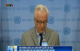 Hội đồng Bảo an LHQ và Nga yêu cầu bảo vệ các nhà báo nước ngoài