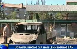 Ukraine không gia hạn lệnh ngừng bắn