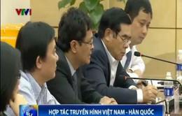 Việt Nam – Hàn Quốc tăng cường hợp tác trong lĩnh vực truyền hình