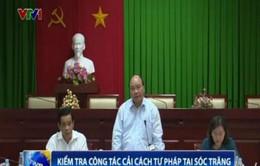 Phó Thủ tướng Nguyễn Xuân Phúc kiểm tra công tác cải cách tư pháp tại Sóc Trăng