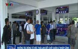 Thái Lan siết chặt quản lý nhập cảnh để giảm lao động nước ngoài bất hợp pháp