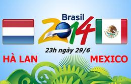Hà Lan - Mexico: Công sắc đụng thủ vững (23h00, 29/6, VTV6)