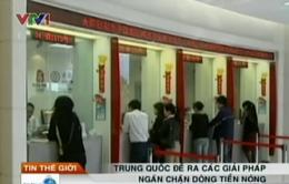"""Trung Quốc nỗ lực chặn dòng tiền """"nóng"""""""