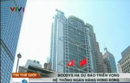 Moodys hạ dự báo triển vọng hệ thống ngân hàng Hong Kong