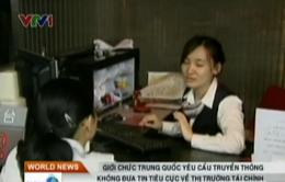 Trung Quốc yêu cầu truyền thông không đưa tin tiêu cực về tài chính